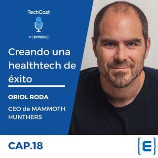 Creando una healthtech de éxito con Oriol Roda