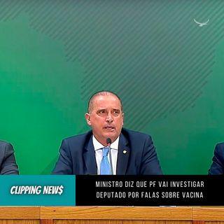 PF vai investigar deputado por falas sobre Covaxin, diz ministro