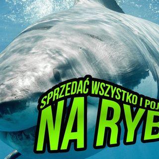 I rekin syty i leszcz cały 🦈🐟 Sprzedać wszystko i pojechać na RYBY!