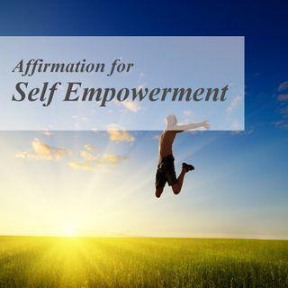 Self Empowerment Affirmation_Meditation & affirmation