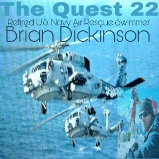 The Quest 22. Mr. Brian Dickinson