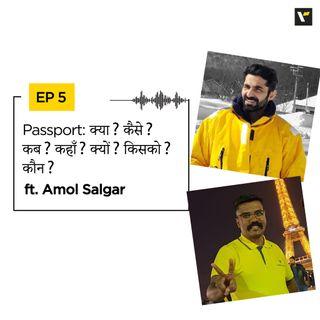 EP 5: Passport: क्या? कैसे? कब? कहाँ? क्यों? किसको? कौन? ft. Amol Salgar