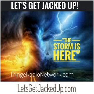 LET'S GET JACKED UP! The Storm is Almost Here