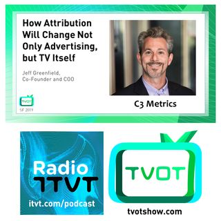 "Radio ITVT: ""How Attribution Will Change Not Only Advertising, but TV Itself"" at TVOT SF 2019"