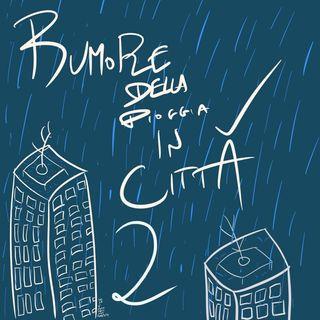 Rumomi della pioggia in cittá 2