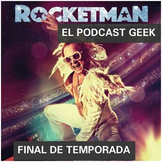 "Episodio 16 (Final De Temporada) Rocketman: ""Una Biopic Bien Hecha"""