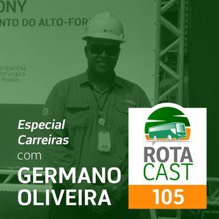 Rotacast CSP #105 - Especial Carreiras, com Germano Oliveira