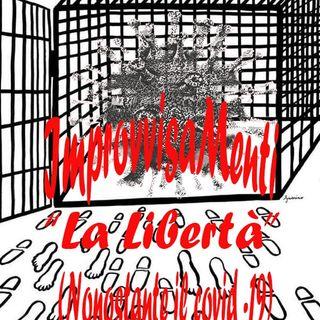 """ImprovvisaMenti """"La Libertà"""" (nonostante il covid-19)"""