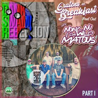 Gratons for Breakfast with Nonc Nu & Da Wild Matous Part I: Peel Out