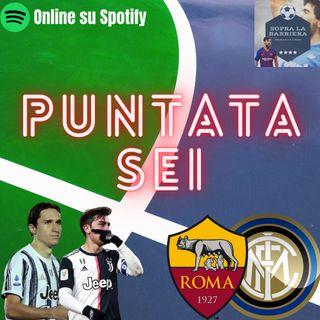 Puntata Sei: la Juve riparte da Chiesa e Dybala, Milan primo stop! Inter, all'orizzonte c'è la Roma