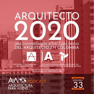 EP32 Arquitecto 2020: El oficio del Arquitecto en Colombia Hoy