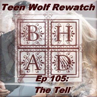 TEEN WOLF REWATCH 105 - The Tell