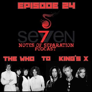 Episode Twenty-Four - The Who to King's X