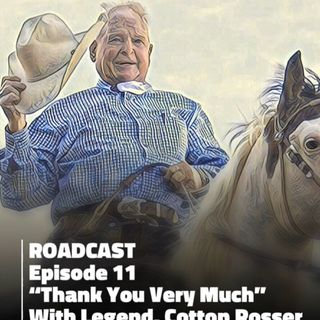"Episode 11 ""Thank You Very Much"" with Legend Cotton Rosser"