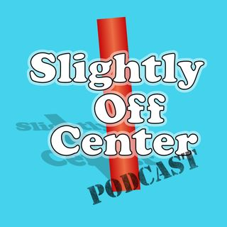 Episode 10 - Extremely Left of Center - Pt 2