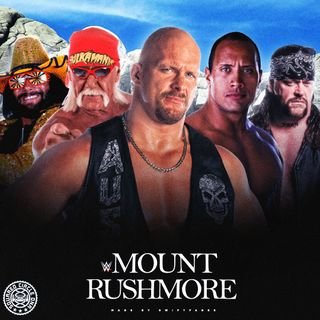 Episode 10 - The Mount Rushmore's Of Wrestling