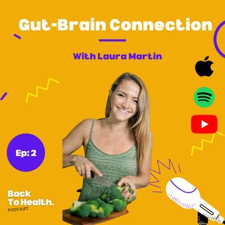 Episode 2 - Gut-Brain Connection With Laura Martin