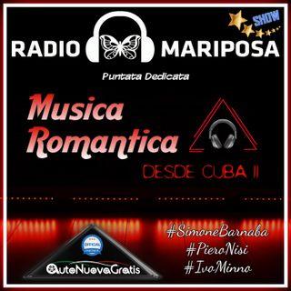 Musica Romantica Desde Cuba II - 86esima Puntata, Radio Mariposa Show