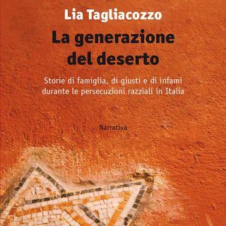 """Lia Tagliacozzo """"La generazione del deserto"""""""