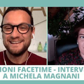 Sessioni Facetime - intervista a Michela Magnani
