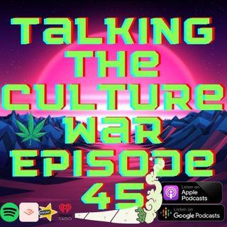 Talking The Culture War Episode 45 Part 2