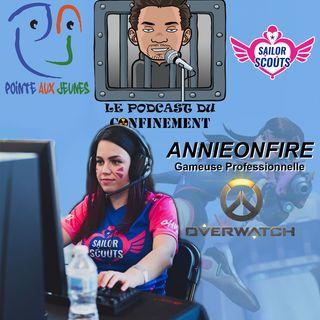 Épisode 1 - Annieonfire (Joueuse Pro de Overwatch)