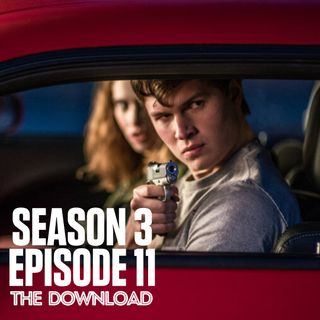 The Download - S3 E11: Baby Driver