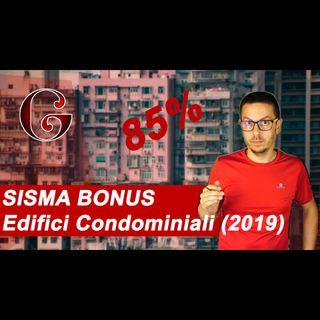 SISMA BONUS sulle PARTI COMUNI di Edifici Condominiali (2019)