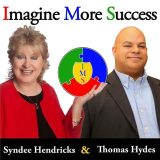 Imagine More Success Radio Show with Synee Hendricks and Thomas Hydes