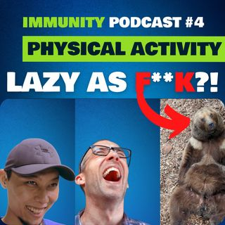 How much does being ACTIVE help your IMMUNE SYSTEM??? | Immunity Podcast #4
