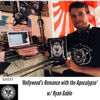 Hollywood's Apocalyptic Romance w/ Ryan Gable 11-17-19
