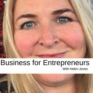Business for Entrepreneurs with Helen Jones