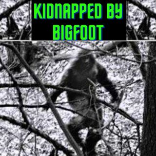 He was Kidnapped By Bigfoot TRUE STORY