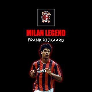 FRANK RIJKAARD | Milan Legend