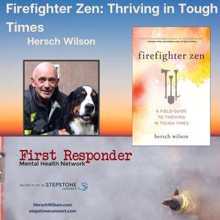 Firefighter Zen: Thriving in Tough Times with Hersch Wilson