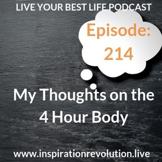 Ep 214 - My Thoughts 💭 on the 4 Hour Body