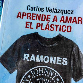 Aprende a amar el plástico - Carlos Velázquez