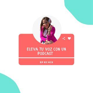 EP62 * Eleva la voz de tu emprendimiento con un podcast