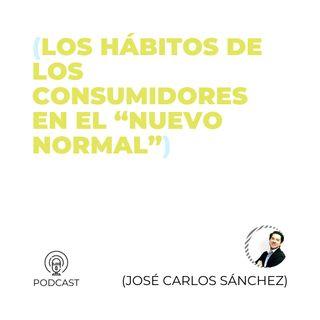 """42 - José Carlos Sánchez (Los hábitos de los consumidores en el """"nuevo normal"""")"""