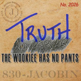 The Wookiee Has No Pants / T^OL2026