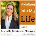 Breaking Into My Life with Michelle Dickinson-Moravek