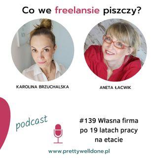 PWD#139 – Własna firma po 19 latach pracy na etacie – wywiad z Anetą Łacwik