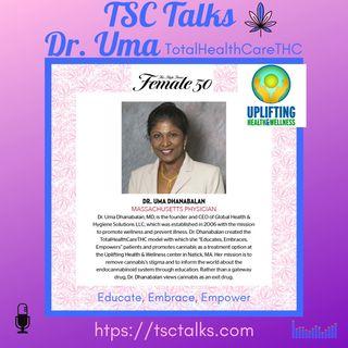 TSC Talks! Endocannabinoid Egalitarian & Expert! Dr. Uma V.A. Dhanabalan MD. MPH. FAAFP. MRO. CMS
