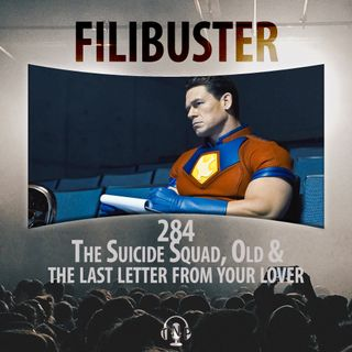 284 - The Suicide Squad, Old & The Last Letter from Your Lover