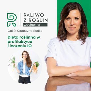 #43 Dieta roślinna w profilaktyce i leczeniu insulinooporności | gość: Katarzyna Rećko