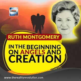 Ruth Montgomery In The Beginning On Angels And Creation