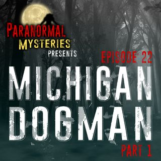 Michigan Dogman: A Great Lakes Legend (pt 1)