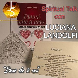 """""""Dimmi che ti amo"""" - Spiritual Talk con Luciana Landolfi   🎧🇮🇹"""