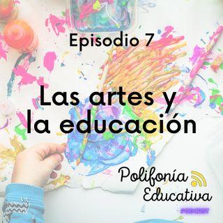 Las artes y la educación - Episodio 7