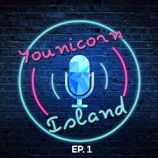 LA NOSTRA PRIMA VOLTA - Younicorn Island Podcast EP.1